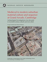 Medieval to Modern Suburban Material Culture and Sequence at Grand Arcade, Cambridge