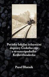 Počátky lokální železniční dopravy Českého ráje   a severozápadního Královéhradecka