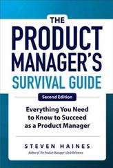 The Product Manager\'s Survival Guide, Second Edition: Everything You Need to Know to Succeed as a Product Manager
