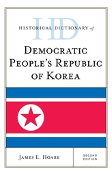 Historical Dictionary of Democratic People\'s Republic of Korea