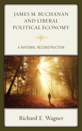 James M. Buchanan and Liberal Political Economy