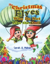 CHRISTMAS ELVES WHO DO NOT LIKE THE SHEL