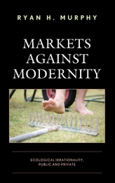Markets against Modernity