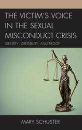 The Victim\'s Voice in the Sexual Misconduct Crisis