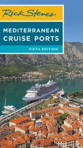 Rick Steves Mediterranean Cruise Ports (Fifth Edition)