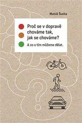 Proč se v dopravě chováme tak, jak se chováme?