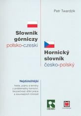 Hornický slovník česko-polský Slownik górniczy polsko-czeski