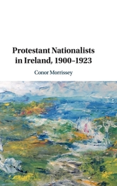 Protestant Nationalists in Ireland, 1900-1923