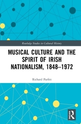 Musical Culture and the Spirit of Irish Nationalism, 1848-1972