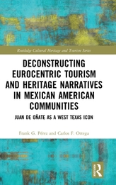 Deconstructing Eurocentric Tourism and Heritage Narratives in Mexican American Communities