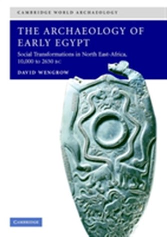 The Archaeology of Early Egypt