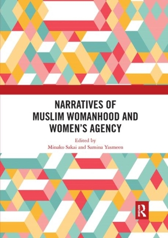 Narratives of Muslim Womanhood and Women\'s Agency