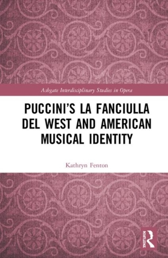 Puccini\'s La fanciulla del West and American Musical Identity
