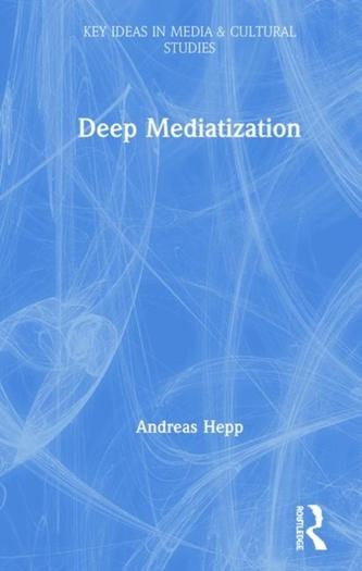 Deep Mediatization