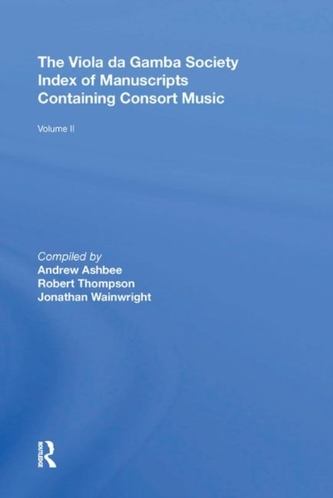 The Viola da Gamba Society Index of Manuscripts Containing Consort Music