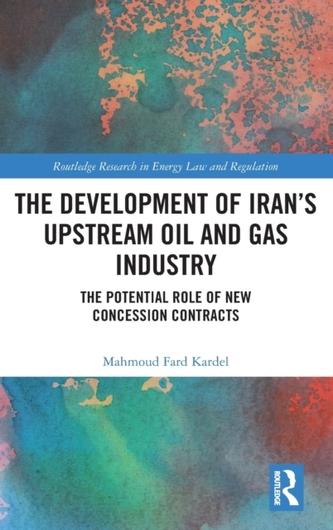 The Development of Iran\'s Upstream Oil and Gas Industry