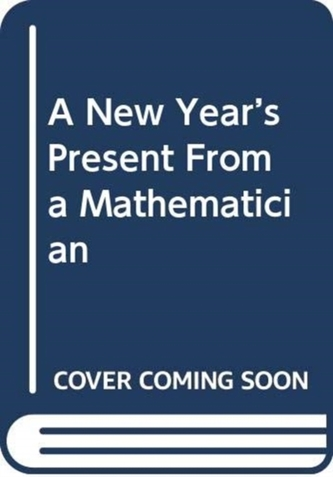 A New Year\'s Present from a Mathematician