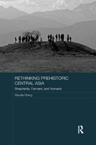 Rethinking Prehistoric Central Asia