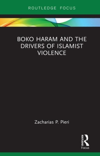Boko Haram and the Drivers of Islamist Violence