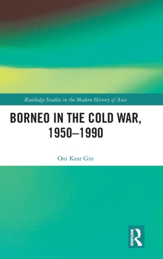 Borneo in the Cold War, 1950-1990