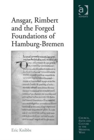Ansgar, Rimbert and the Forged Foundations of Hamburg-Bremen