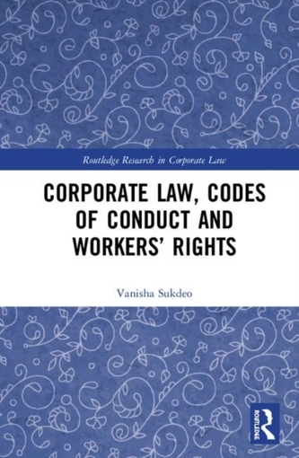 Corporate Law, Codes of Conduct and Workers\' Rights