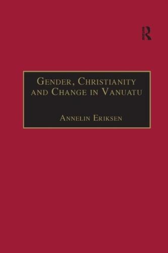 Gender, Christianity and Change in Vanuatu