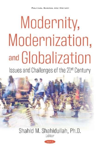 Modernity, Modernization, and Globalization: Issues and Challenges of the 21st Century