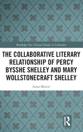 The Collaborative Literary Relationship of Percy Bysshe Shelley and Mary Wollstonecraft Shelley