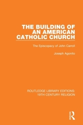 The Building of an American Catholic Church