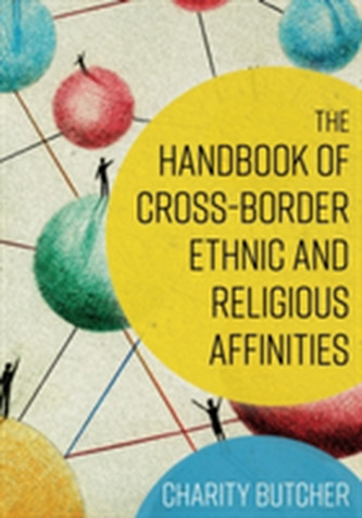 The Handbook of Cross-Border Ethnic and Religious Affinities