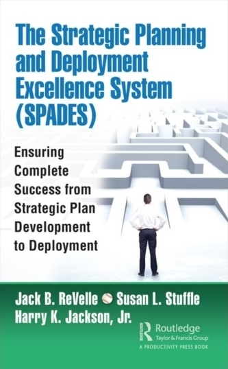 The Strategic Planning and Deployment Excellence System (SPADES)