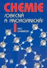 Chemie pro gymnázia I. (Obecná a anorganická)