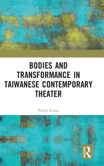 Bodies and Transformance in Taiwanese Contemporary Theater