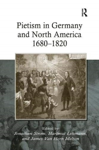 Pietism in Germany and North America 1680-1820