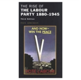 The Rise of the Labour Party 1880-1945