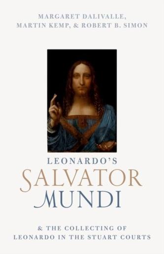 Leonardo\'s Salvator Mundi and the Collecting of Leonardo in the Stuart Courts