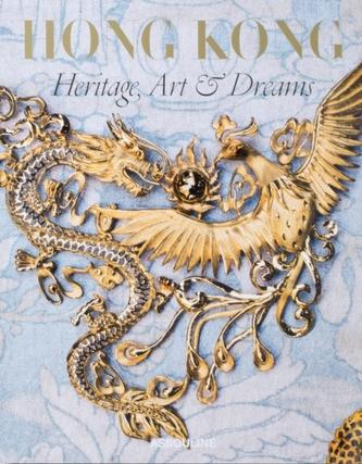 Hong Kong: Heritage, Art & Dreams