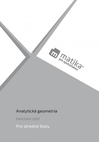 Matika pre spolužiakov: Analytická geometria (pracovný zošit)