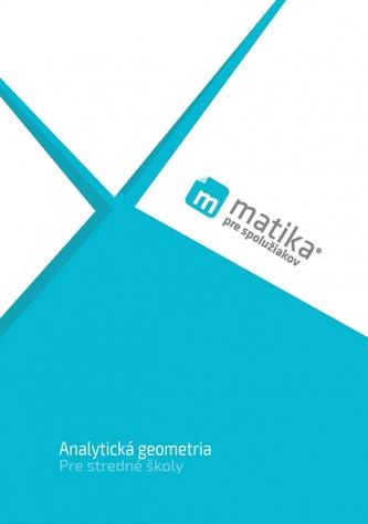 Matika pre spolužiakov: Analytická geometria (učebnica)