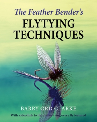 The Feather Bender\'s Flytying Techniques