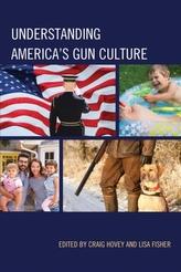 Understanding America\'s Gun Culture