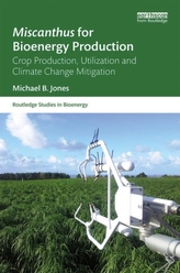 Miscanthus for Bioenergy Production
