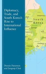 Diplomacy, Trade, and South Korea\'s Rise to International Influence