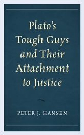 Plato\'s Tough Guys and Their Attachment to Justice