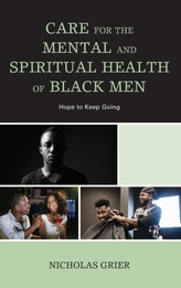 Care for the Mental and Spiritual Health of Black Men