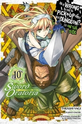 Is It Wrong to Try to Pick Up Girls in a Dungeon? Sword Oratoria, Vol. 10