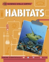Science Skills Sorted!: Habitats