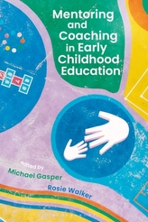 Mentoring and Coaching in Early Childhood Education