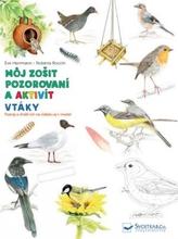Vtáky môj zošit pozorovaní a aktivít